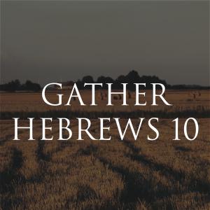 01/05/2020 – Pastor Carlos Corro – Gather – Hebrews 10:24-25