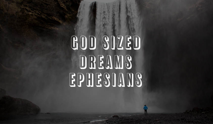 02/23/20 – Greg Peterson – Ephesians 2:11-22 – God Sized Dreams – A New Humanity