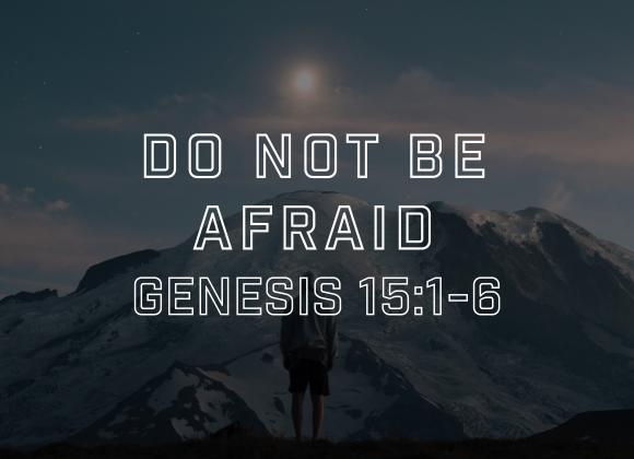 03:08:20 – Pastor Carlos Corro – Do Not Be Afraid – Genesis 15:1-6