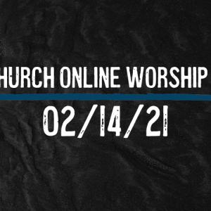 Imago Online Worship Service 02/14/21 – Gospel Centered Christlikeness – 2 Corinthians 3:17-18