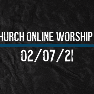 Imago Online Worship Service 02/07/21 – A New Birth Certificate- Ephesians 1:1-10
